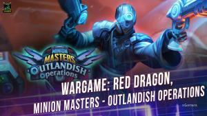 Халява: Раздача – Wargame: Red Dragon, Minion Masters - Outlandish Operations (DLC)